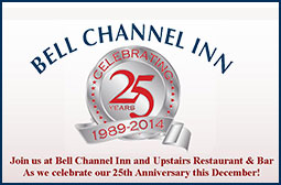 Bell Channel Inn & Upstairs Restaurant & Bar invite you to celebrate their 25th Anniversary all December! -