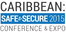 1st Caribbean Safe and Secure Conference and Exhibition - June 18 – 20, 2015