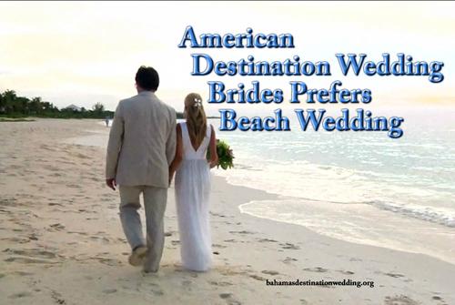 American_Destination_Wedding_Brides_Prefers_Beach_Weddings_2_1.jpg